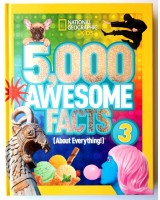 5000 Awesome Facts 3 (about everything!)