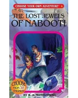 The Lost Jewels of Nabooti (choose your own adventure)