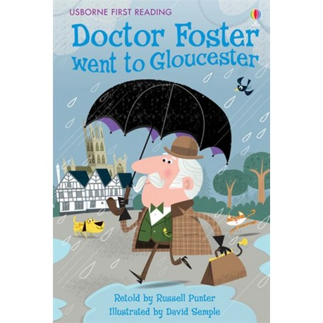 Doctor Foster went to Gloucester (usborne first reading)