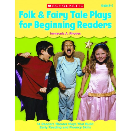 Folk & Fairy Tale Plays for Beginning Readers. Grades K-2