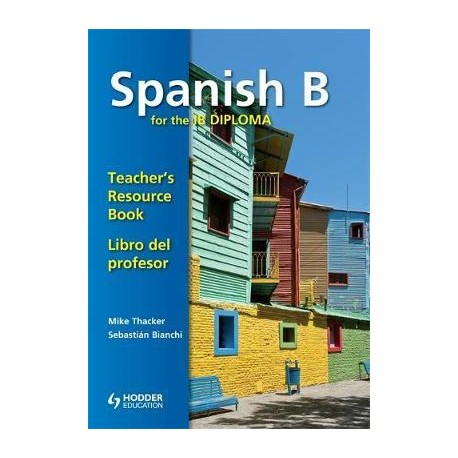 Spanish B for the IB Diploma Teacher's Resource Book